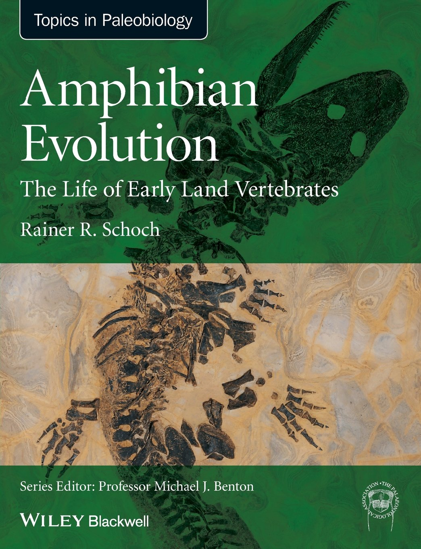 Amphibian evolution topa topics in paleobiology amazon co uk schoch 9780470671788 books