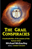 The Grail Conspiracies: A technothriller of the powers of the human mind