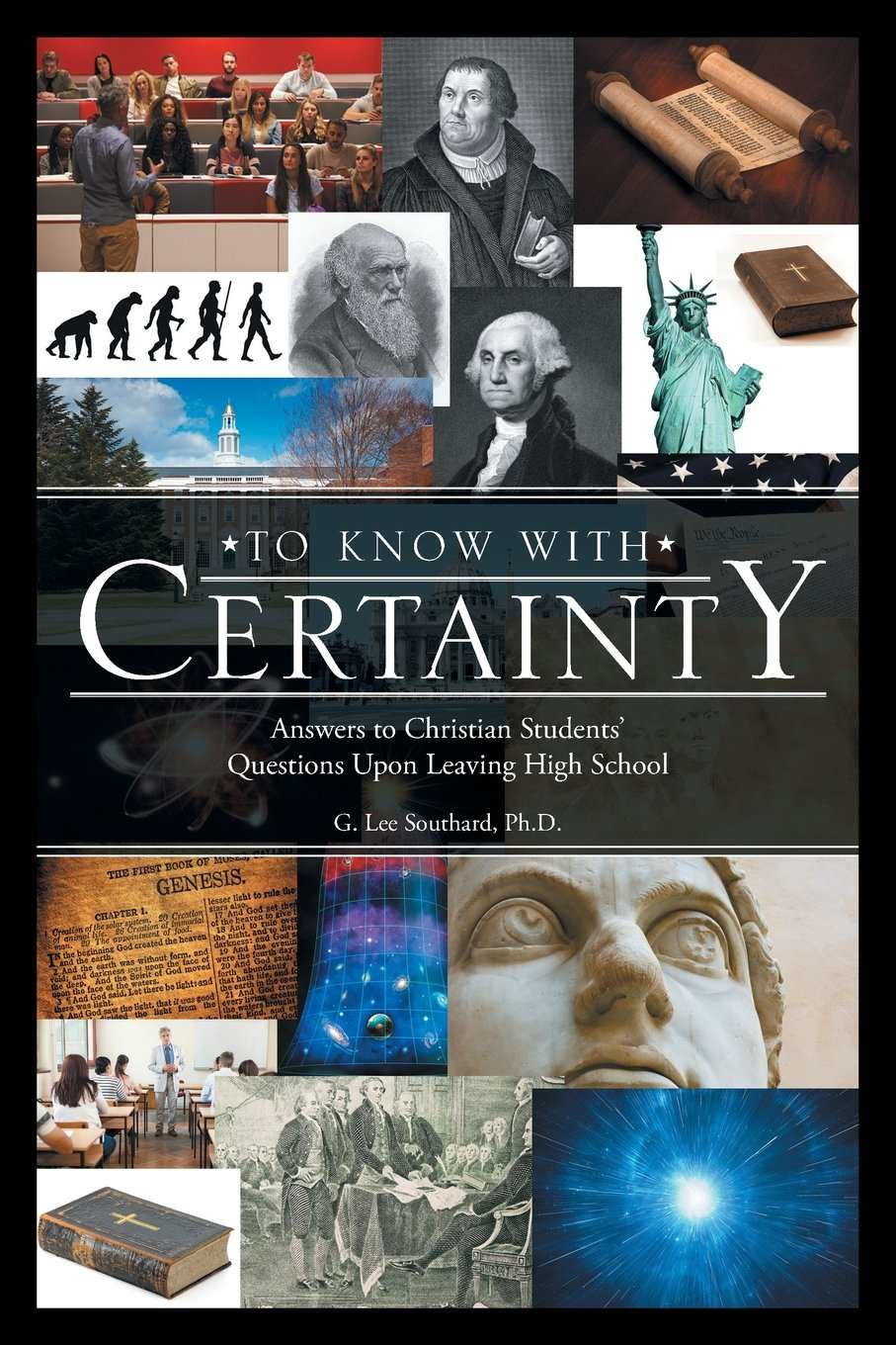 To Know with Certainty: Answers to Christian Students' Questions Upon Leaving High School PDF