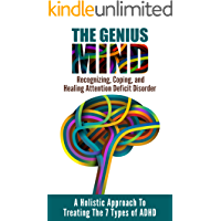 ATTENTION DEFICIT DISORDER (ADD): The Genius Mind - Recognizing, Coping, and Healing Attention Deficit Disorder (ADHD) (ADHD, Mental Illness, Psychology Books, ADHD Adult)