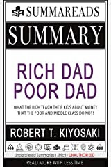 Summary of Rich Dad Poor Dad: What the Rich Teach Their Kids About Money That the Poor and Middle Class Do Not! by Robert T. Kiyosaki Kindle Edition