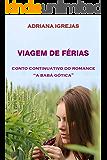 """Viagem de férias: Conto continuativo do romance """"A babá gótica"""""""