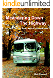 Meandering Down The Highway - A Year On The Road With Fulltime RVers