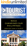 Greater Than a Tourist- Naga Camarines Sur Philippines: 50 Travel Tips from a Local