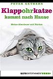 Klappohrkatze kommt nach Hause: Meine Abenteuer mit Norton (A Cat Called Norton 3)