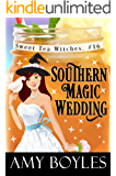 Southern Magic Wedding (Sweet Tea Witch Mysteries Book 16)