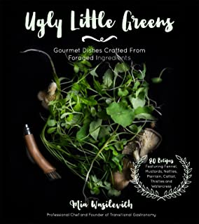 8334a6576d28b Ugly Little Greens: Gourmet Dishes Crafted From Foraged Ingredients