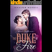 The Duke of Fire: Regency Hearts Book 1