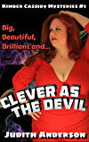 Clever as the Devil (Kimber Cassidy Mysteries)