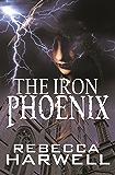 The Iron Phoenix (The Storm's Quarry Series Book 1)
