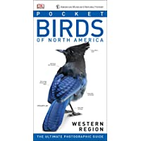 American Museum of Natural History: Pocket Birds of North America, Western Region: The Ultimate Photographic Guide