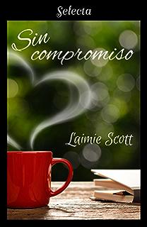 Sin compromiso (Bolonia 2) (Spanish Edition)