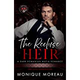 The Recluse Heir: A Dark Romanian Mafia Romance (The Lupu Chronicles Book 2)