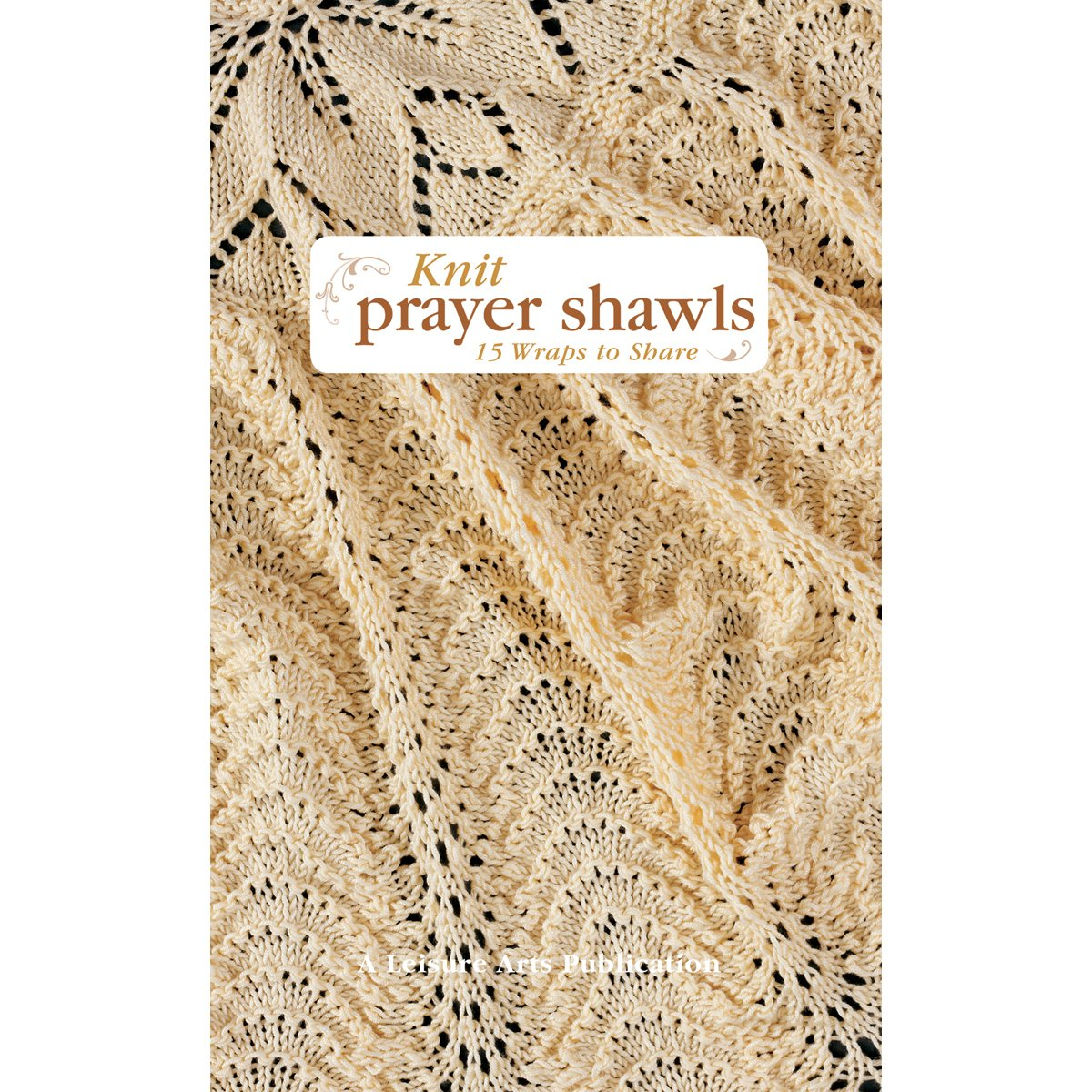 Amazon knit prayer shawls leisure arts 5133 0028906051339 amazon knit prayer shawls leisure arts 5133 0028906051339 leisure arts books bankloansurffo Image collections