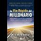 LA VÍA RÁPIDA DEL MILLONARIO (Spanish Edition)