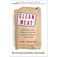 Clean Meat: How Growing Meat Without Animals Will Revolutionize Dinner and the World (English Edition)