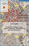 Behind the European Project: Shadow Aristocracy, Secret Networks, Religious Orders and an Unholy Union