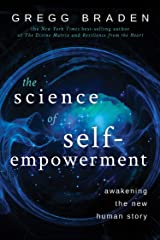 The Science of Self-Empowerment: Awakening the New Human Story Kindle Edition
