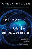 The Science of Self-Empowerment: Awakening the New Human Story (English Edition)