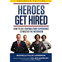 Heroes Get Hired: How To Use Your Military Experience to Master the Interview (English Edition)