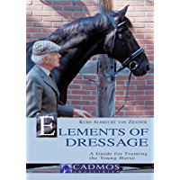 Elements of Dressage: A Guide for Training the Young Horse (Horses) (German Edition)