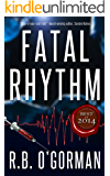 Fatal Rhythm: A Medical Thriller and Christian Mystery (Texas Medical Center Mystery Book 1)