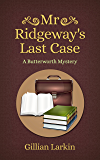Mr Ridgeway's Last Case (A Butterworth Mystery Book 5)
