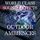 World Class Sound Effects 1 - Outdoor Ambiences [Clean]