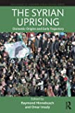 The Syrian Uprising (Routledge/ St. Andrews Syrian Studies Series)