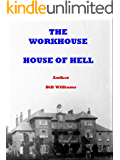 The Workhouse: House of Hell