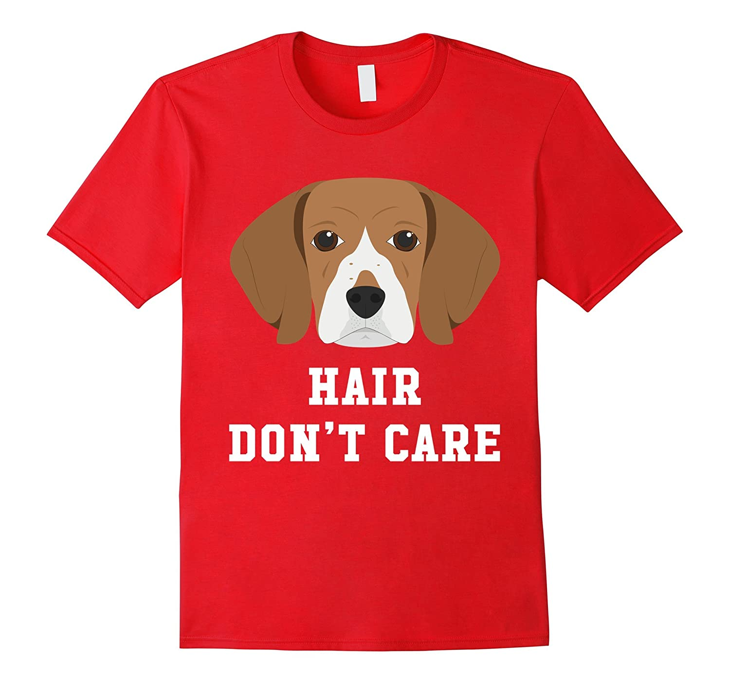 Beagle Hair Dont Care – Dog T-Shirt
