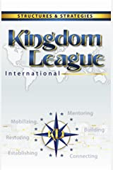 Kingdom League International: Structures & Strategies Kindle Edition