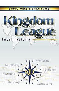 Kingdom League International: Structures & Strategies