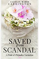 Saved from Scandal: A Pride and Prejudice Variation Kindle Edition