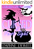 Cursed at First Sight: A Witchy Cozy Mystery (Cursed Coven Cozies Book 1)