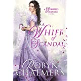 A Whiff of Scandal: A Spirited Spinsters Sweet Regency