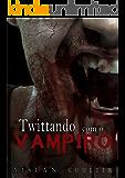 Twittando com o Vampiro