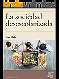 La sociedad desescolarizada (I Grandi dell'Educazione)