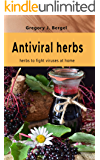 Antiviral herbs: herbs to fight viruses at home