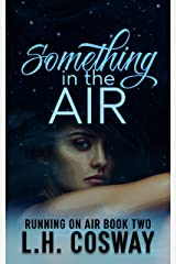 Something in the Air (Running on Air Book 2) Kindle Edition