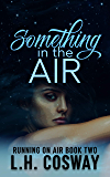 Something in the Air (Running on Air Book 2)