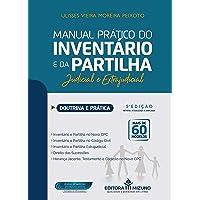 Manual Prático do Inventário e Partilha - Doutrina e Prática - 5A Edição