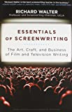 Essentials of Screenwriting: The Art, Craft, and Business of Film and Television Writing