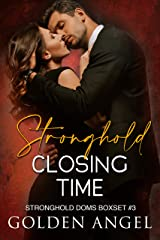 Stronghold: Closing Time (Stronghold Doms Boxset Book 3) Kindle Edition