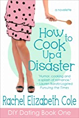 How to Cook Up a Disaster (DIY Dating Book 1) Kindle Edition