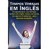 Tempos Verbais em inglês: O segredo para usar em 2 semanas, como um nativo, tempos verbais em inglês - para pessoas ocupadas