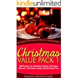 Christmas Value Pack I – 200 Recipes For Christmas Dinner, Christmas Desserts, Christmas Candy and Christmas Pies (The Ultima