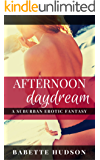 Afternoon Daydream: The Suburban Erotic Fantasy Series