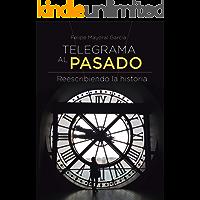 Telegrama al pasado: Reescribiendo la historia