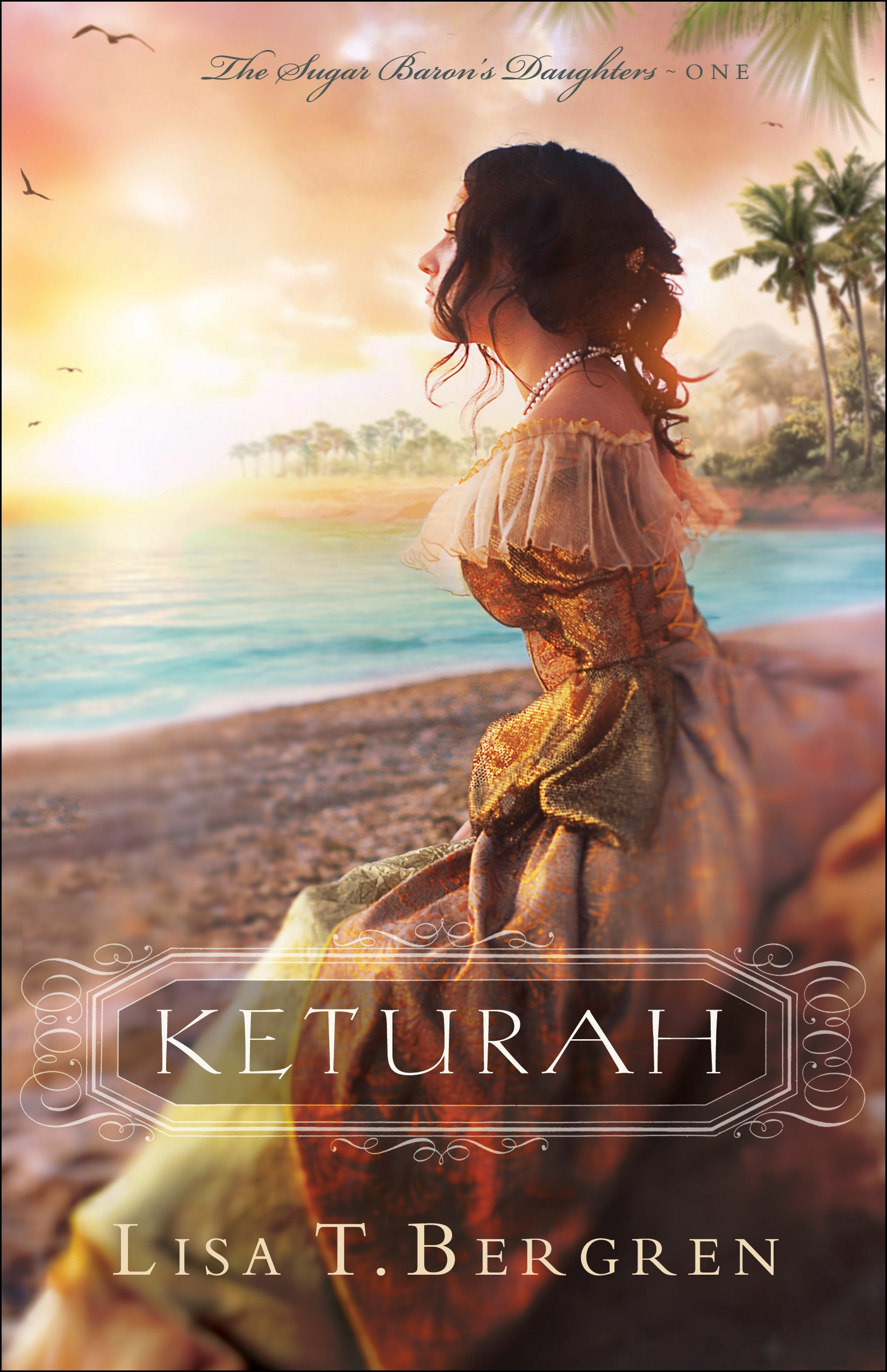 Keturah  The Sugar Baron's Daughters Book  1   English Edition